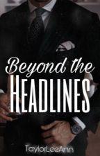 Beyond the Headlines by TaylorLeeAnn_
