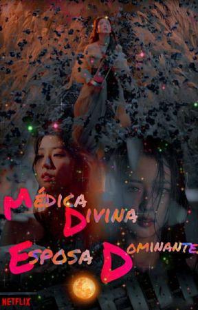 |3| Médica Divina, Esposa Dominante. by Bele097