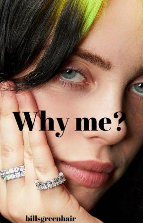 Why me?... by billsgreenhair