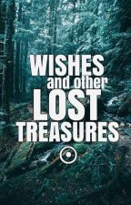 Wishes and Other Lost Treasures by eugenesass