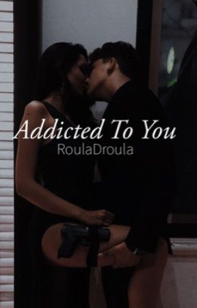 Addicted To You by RoulaDroula