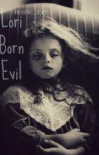 Lori Born Evil by _Hostile_Jam