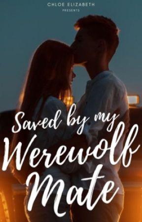 Saved By My Werewolf Mate by chloe_elizabeth01