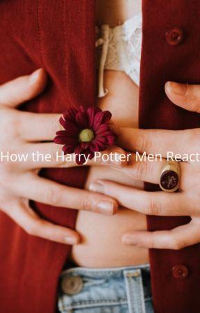 Harry Potter Men React (one-shots) by DM22slytherin