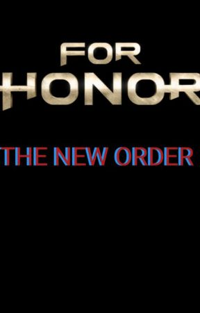For Honor : The New Order by SixthHaven