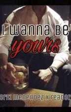 I Wanna Be Yours (erik menendez x reader) by averygubler