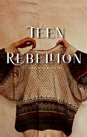 Teen Rebellion | s . r ✓ by iminlovewiththc
