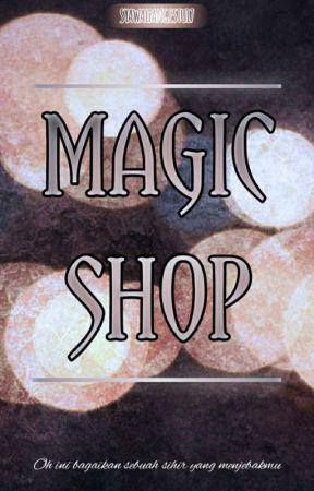 MAGIC SHOP✔ by thisismesyawal17