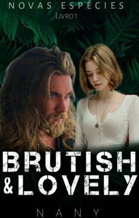 BRUTISH&LOVELY  by nanyliteraria