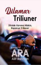 DILAMAR TRILIUNER (PURA-PURA SUSAH, RUPANYA KAYA) by ara_hakim