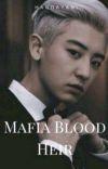 Mafia Blood Heir [Park Chanyeol]  cover