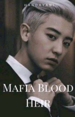 Mafia Blood Heir [Park Chanyeol]  by Ndayani25