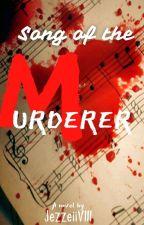 Song Of The Murderer by JezzeiiVIII