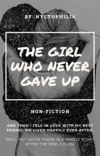The Girl Who Never Gave Up by MaryamEzzi
