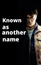 known as another name by sunlitraven