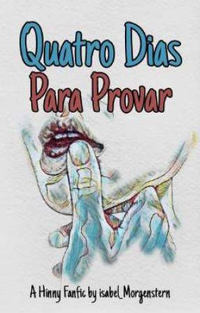 Quatro Dias para Provar - Hinny by isabel_Morgenstern