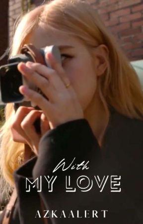 WITH MY LOVE | Jirosé ✓ by Azkaalert