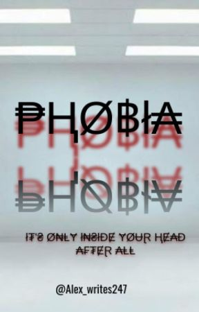 Phobia by Alex_writes247