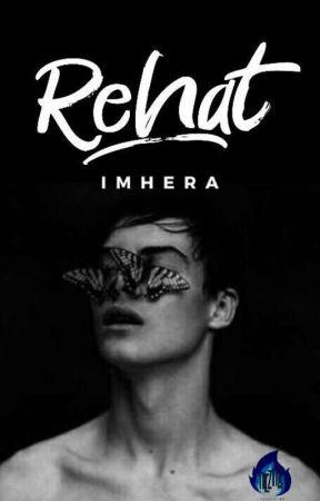Rehat [ SEGERA TERBIT ] by Imhera02
