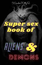 Super Sex Book Of Aliens and Demons- [18+] literotica by WonderKitty12