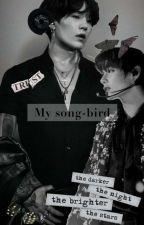 My Songbird *M.Y/K.T* by Luna_Eclipse345