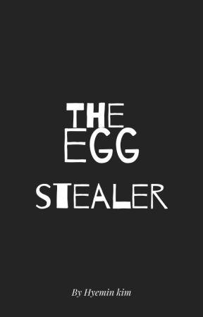 the egg stealer by hyeber435