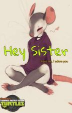 Hey Sister, (TMNT2012) by CraycrayDenies