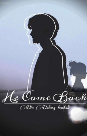 He Come Back by diraa_00