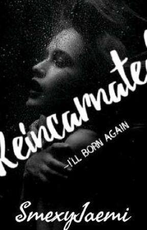 Reincarnated [Soon] by SmexyJaemi