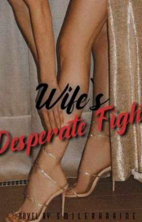 Wife's Desperate Fight by smileraaaine