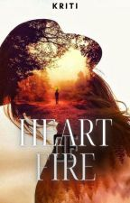 Heart of Fire |Book 1 in Trilogy| by dil-bechara