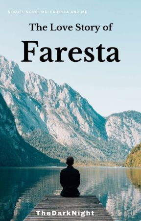 The Love Story of Faresta by TheDarkNight_
