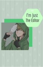 I'm Just The Editor (Dream X Reader) by Stoiccc