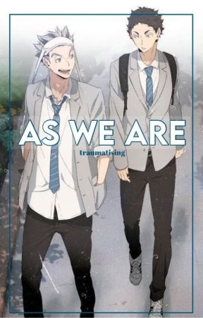 As We Are (Bokuto x Reader x Akaashi) by traumatising