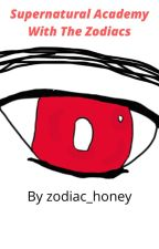 Supernatural Academy with The Zodiacs by zodiac_honey