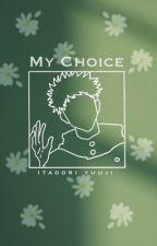 My Choice (Yuji Itadori x reader) by Carxna04