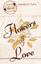Flowers of Love by amethysttales