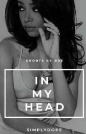 In My Head    Shorts By Bre by simplydope_