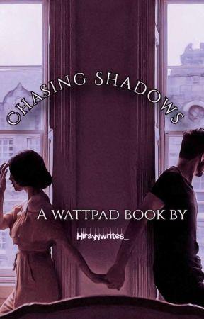 Chasing Shadows  by hirayywrites_