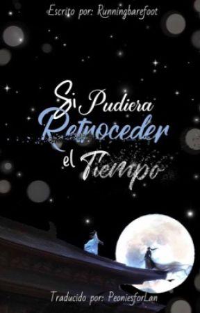Si pudiera retroceder en el tiempo by peoniesforLan