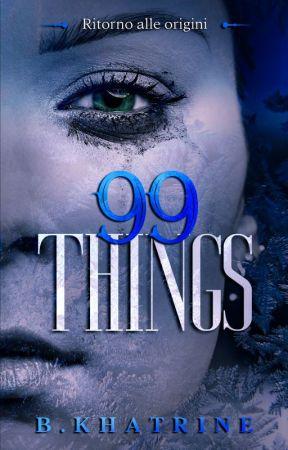 99 THINGS I - Ritorno alle origini | DISPONIBILE SU AMAZON | by Bkhatrine