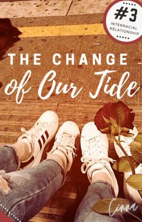 The Change of Our Tide | ✔ by lilcinnamonroll8