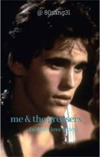 me & the greasers (a dally love story) by 80sang3l