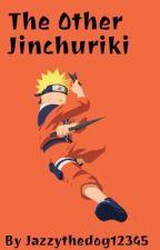 The Other Jinchūriki - A Naruto Fanfiction by Jazzythedog12345