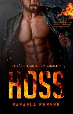 HOSS - EM CHAMAS 🔥 by RafaelaPerver