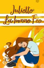 Juliette: La bonne Fée by AvrilMeetsWorld