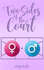 Two Sides of the Court    ONC 2021 [EDITING] by WonderfulMiracles