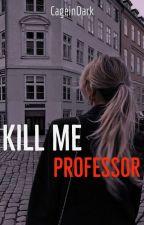 DIO#2: Kill Me Professor by CageinDark