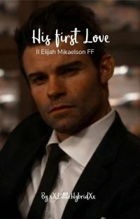 His first Love II Elijah Mikaelson FF cover