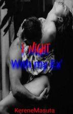 1 Night with my Ex' by KereneMuta